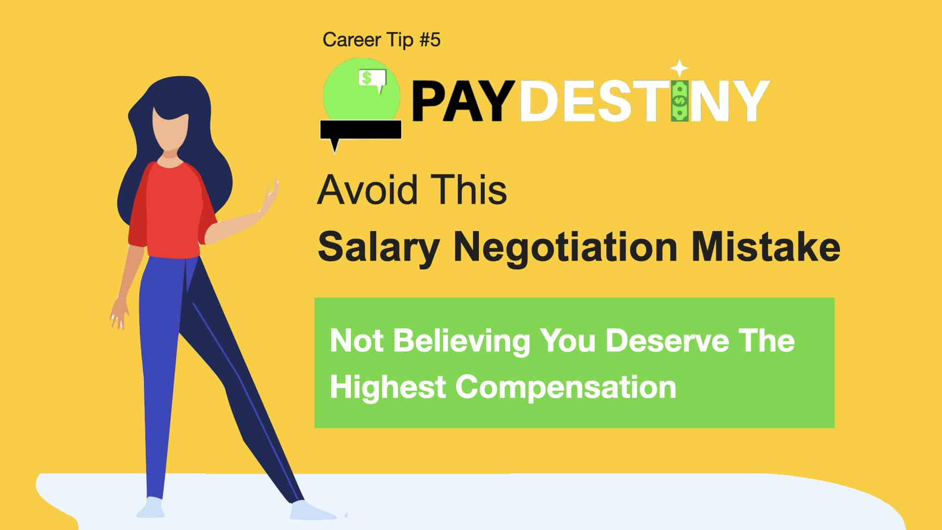 Salary Negotiation Mistake (Not Believing You Deserve the Highest Compensation Possible)