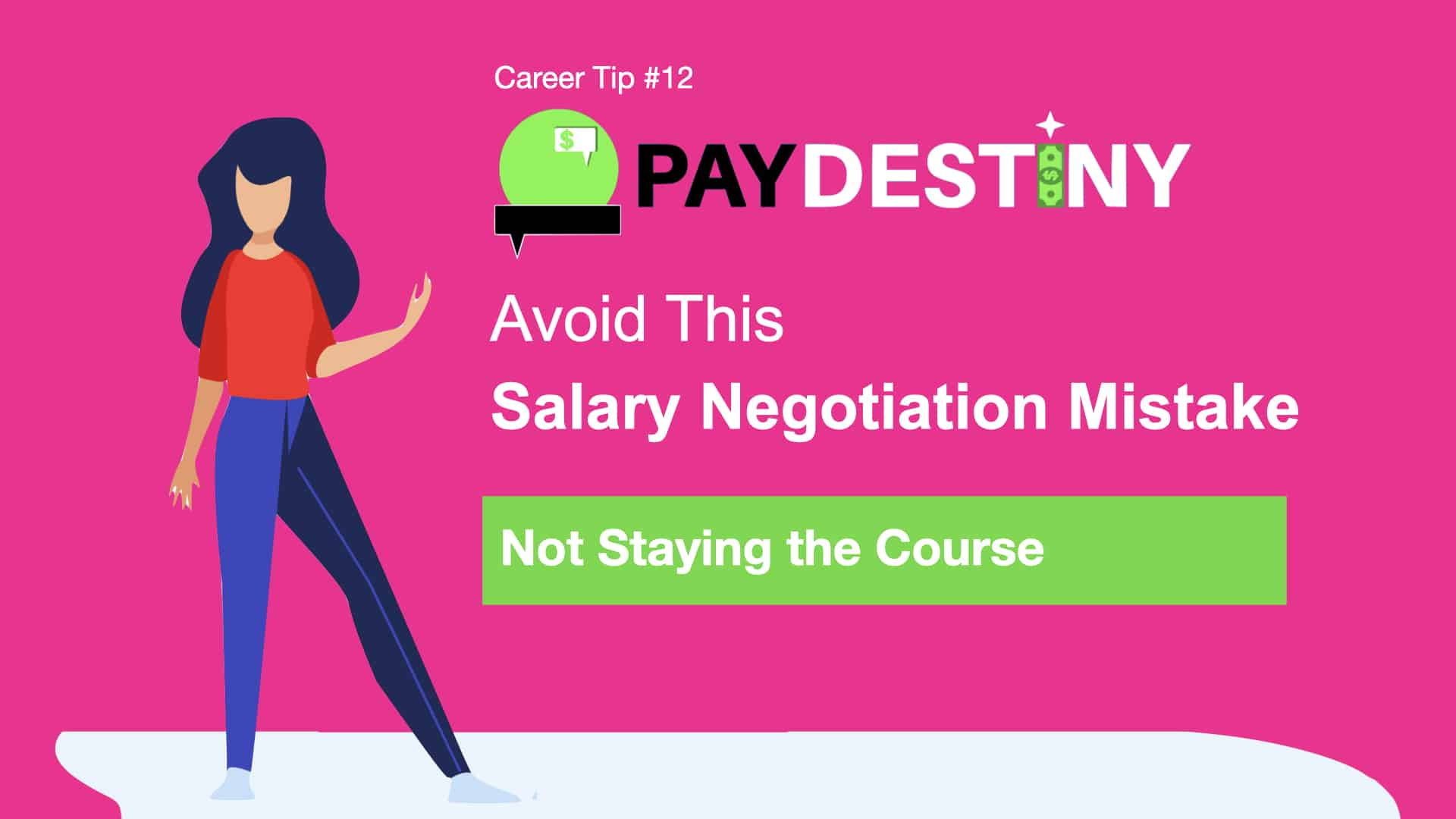 Salary Negotiation Mistake (Not Staying the Course)