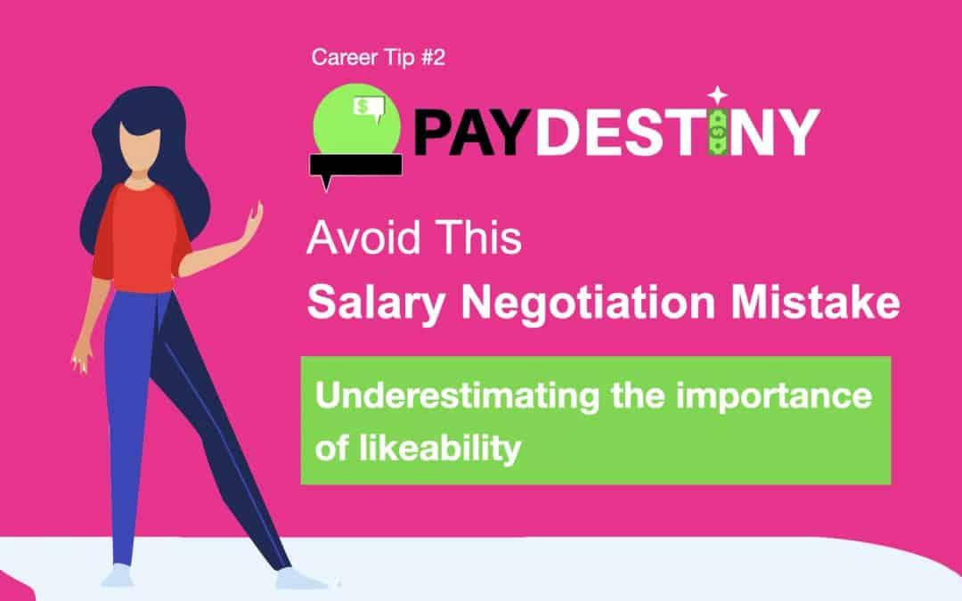 Salary Negotiation Mistake (Underestimating the importance of likeability)